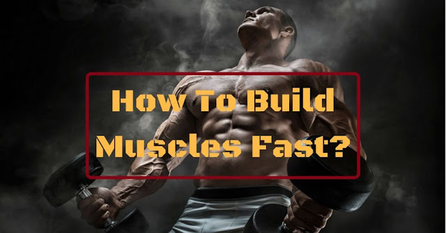 Best 6 ways to build muscles easily