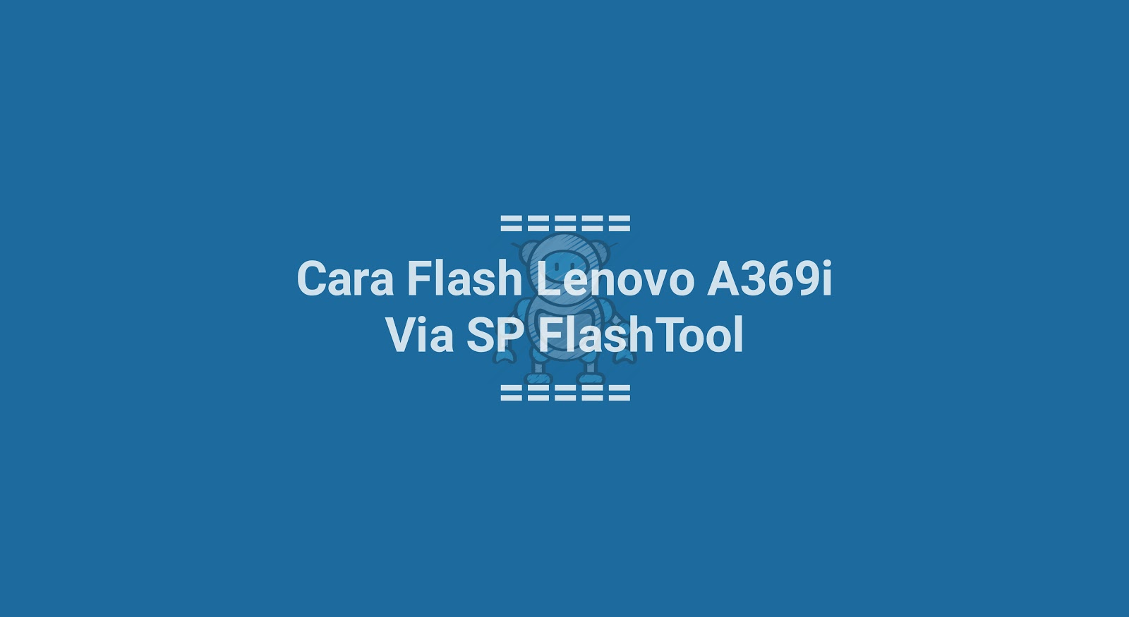 Cara Flash Lenovo A369i Via SP FlashTool