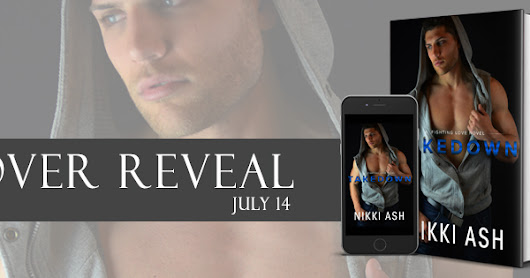 Cover Reveal for Takedown by Nikki Ash