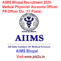 AIIMS Bhopal Recruitment 2020- Medical Physicist/ Accounts Officer/ PR Officer Etc. (17 Posts)
