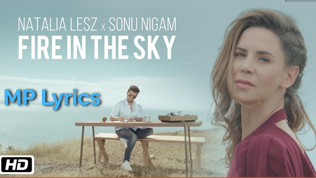 Fire In The Sky Lyrics – Natalia Lesz | Sonu Nigam