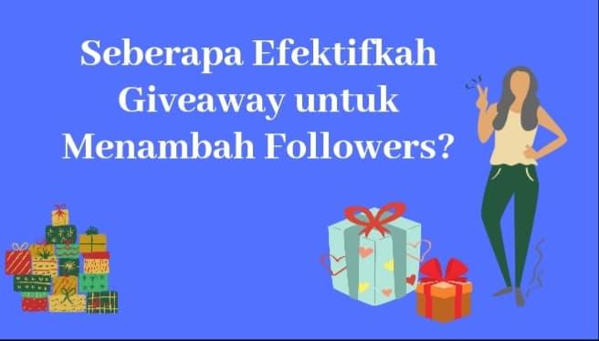 Seberapa Efektifkah Giveaway untuk Menambah Follower?