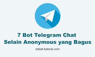 7 Bot Telegram Chat Selain Anonymous yang Bagus