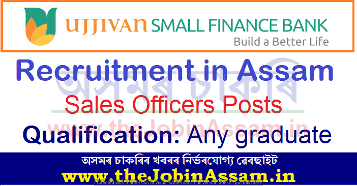 Ujjivan Small Finance Bank Assam Recruitment 2021
