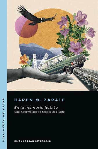 En la memoria habito, Karen M. Zárate