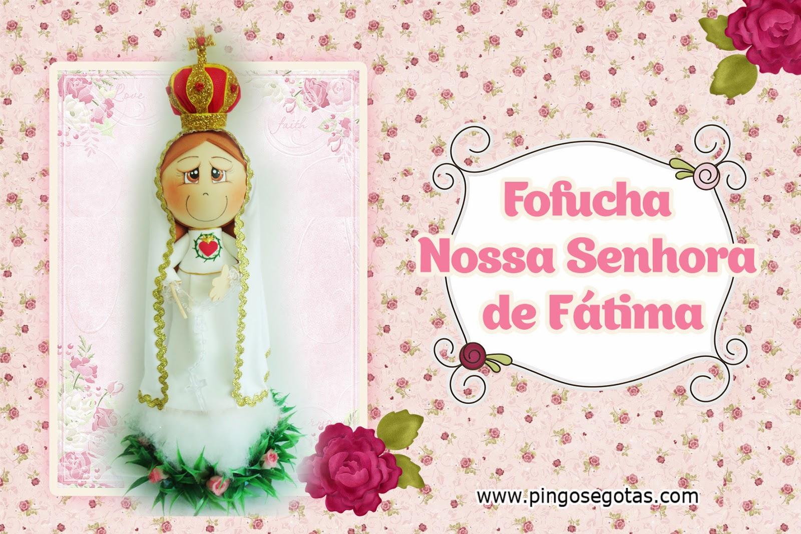 Fofucha Nossa Senhora de Fátima
