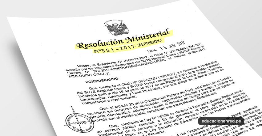 R. M. N° 351-2017-MINEDU - Declaran improcedente la Huelga Nacional Indefinida convocada a partir del 15 de Junio de 2017 en la regiones de Cusco, Pasco, Tumbes, Lambayeque, Cajamarca y Lima Provincias - www.minedu.gob.pe