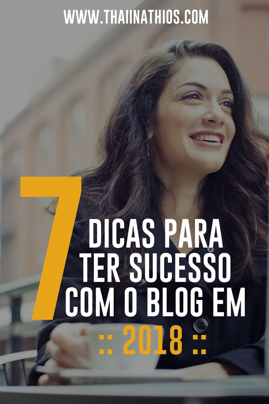 7 Dicas para ter sucesso com o Blog em 2018