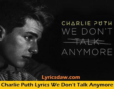 Charlie Puth Lyrics We Don't Talk Anymore