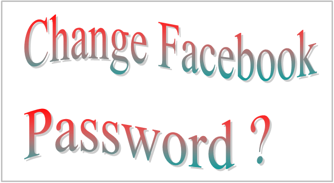 Change Facebook Password ?