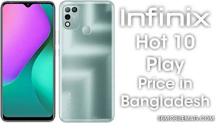 Infinix Hot 10 Play, Infinix Hot 10 Play Price, Infinix Hot 10 Play Price in Bangladesh