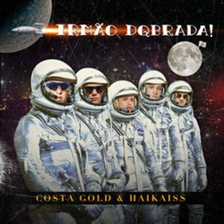 Irmão Dqbrada! - Costa Gold e Haikaiss Mp3