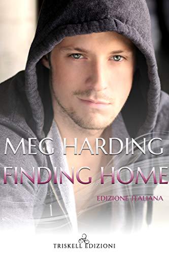 """Recensione: """"Finding Home - Edizione italiana"""" di Meg Harding"""