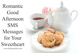 Romantic-good-afternoon-sms-messages-for-your-sweetheart