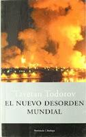 """""""El nuevo desorden mundial"""" - T. Todorov"""