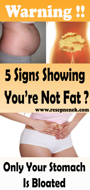 5 Signs Showing You're Not Fat, Only Your Stomach Is Bloated