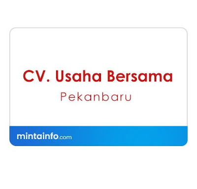 Lowongan Kerja CV. Usaha Bersama Terbaru Hari Ini, info loker pekanbaru 2021, loker 2021 pekanbaru, loker riau 2021
