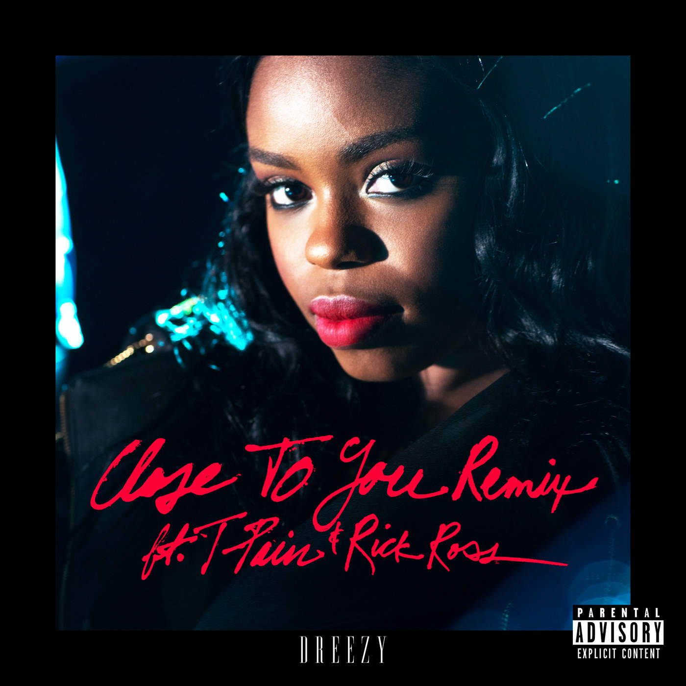 Dreezy - Close to You (Remix) [feat. T-Pain & Rick Ross] - Single Cover