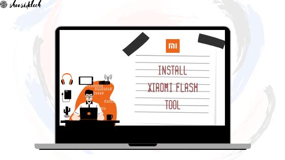 Install Xiaomi Flash Tool