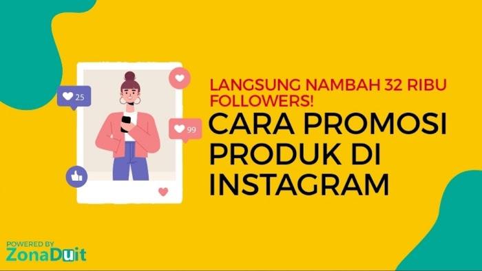 5 Cara Promosi Produk Di Instagram Paling Ampuh Terbaru 2020