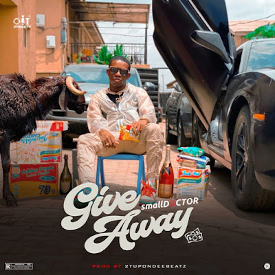 "In the spirit of COVID-19 lockdown Small Doctor dish out his latest body of work single titled ""Giveaway"" produced by 2tupondeebeatz."