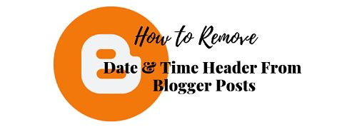 How to Remove Date and Time from Blogger Post