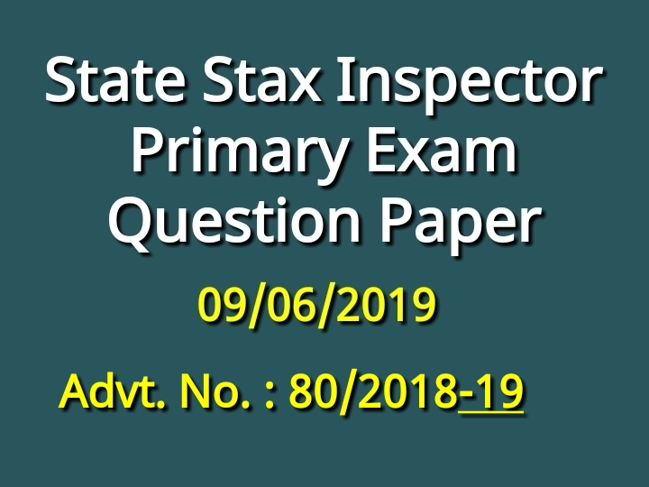State Stax Inspector class-3 exam Question Paper 09/06/2018