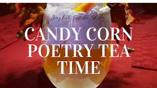 Candy Corn Poetry Tea Time