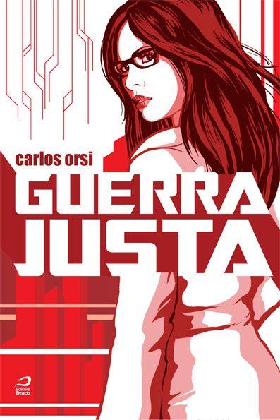 Guerra Justa - Carlos Orsi