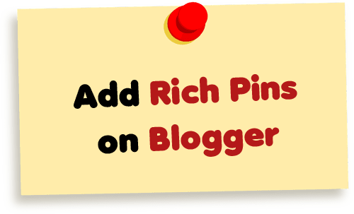 How to Add Pinterest Rich Pins on Blogger