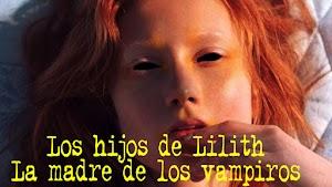 Los hijos de Lilith, la madre de los vampiros