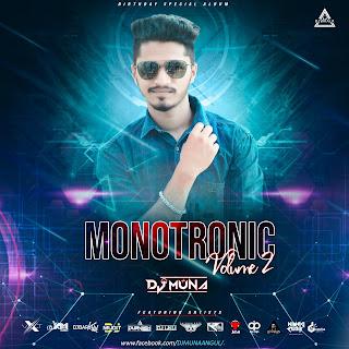 MONOTRONIC VOLUME 2 (THE ALBUM) - DJ MUNA