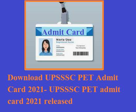 Download UPSSSC PET Admit Card 2021- UPSSSC PET admit card 2021 released