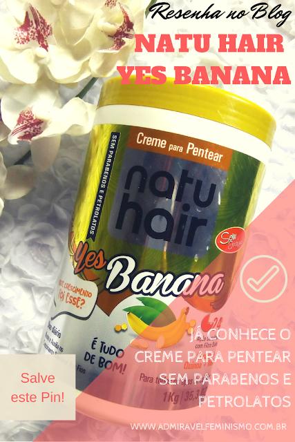 resenha creme de pentear Natu Hair Yes Banana