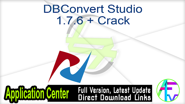 DBConvert Studio 1.7.6 + Crack