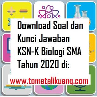 soal kunci jawaban ksn k biologi sma tahun 2020 tingkat kabupaten kota; www.tomatalikuang.com