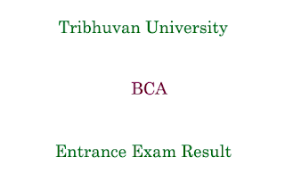 BCA Entrance Exam Result Tribhuvan University