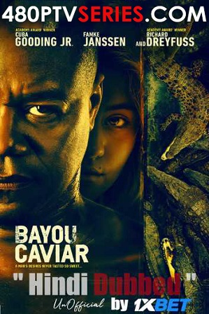Download Bayou Caviar (2018) 950MB Full Hindi Dubbed Movie Download 720p HDRip Free Watch Online Full Movie Download Worldfree4u 9xmovies