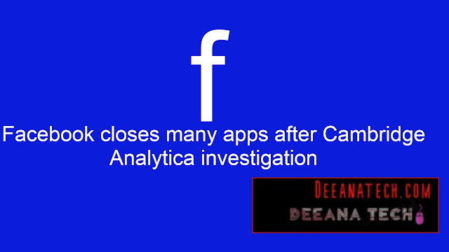 Facebook Closes Many Apps After Cambridge Analytica investigation | India Sent Notice To Cambridge Analytica |  deeanatech.com
