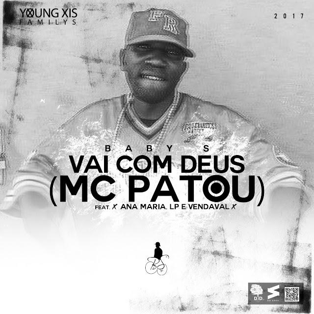 """Homenagem ao rapper Mc Patou - Baby S Feat Ana Maria, LP & Vendaval """"Vai com Deus"""""""