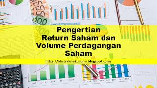 Pengertian Return Saham dan Volume Perdagangan Saham