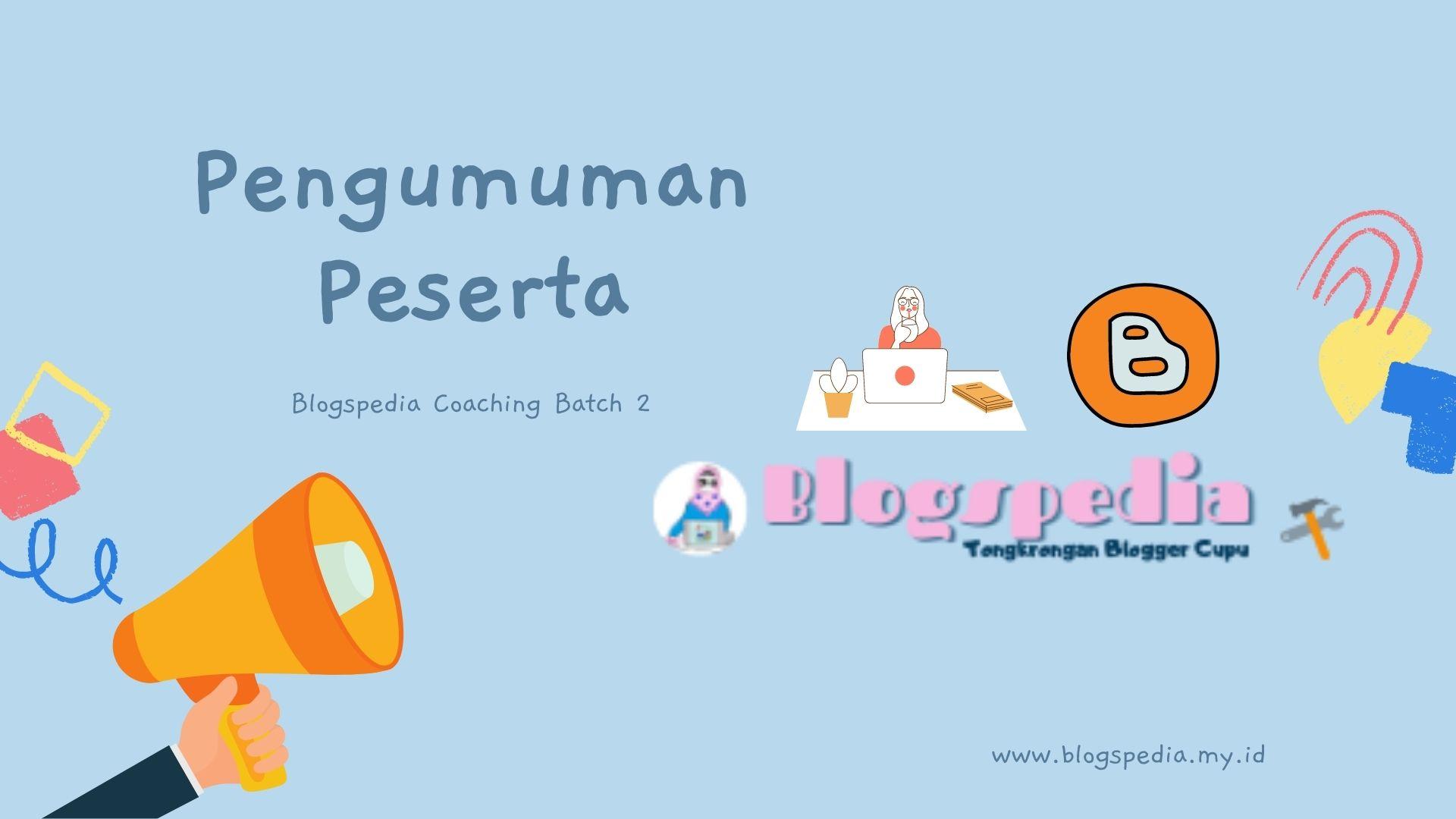 pengumuman peserta blogspedia coaching 2
