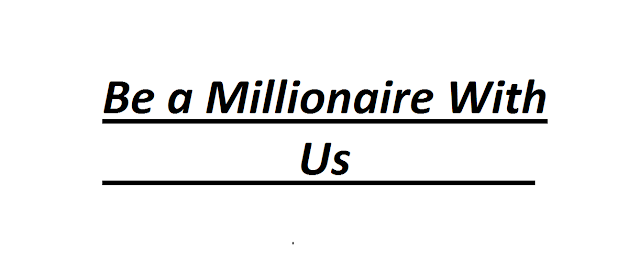 Be a Millionaire with Us