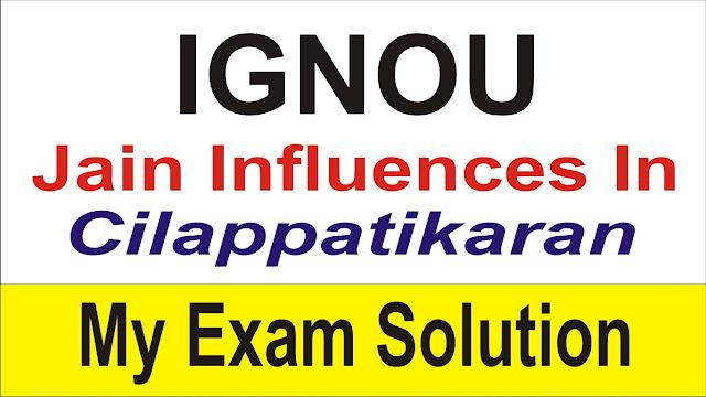 Write a note on Jain influences in Cilappatikaran