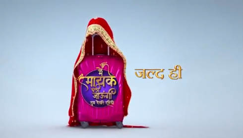 Sony TV Main Maayke Chali Jaaungi wiki, Full Star Cast and crew, Promos, story, Timings, BARC/TRP Rating, actress Character Name, Photo, wallpaper. Main Maayke Chali Jaaungi on Sony TV wiki Plot,Cast,Promo.Title Song,Timing