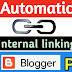 Create Automatic Internal Linking in Blogger Post