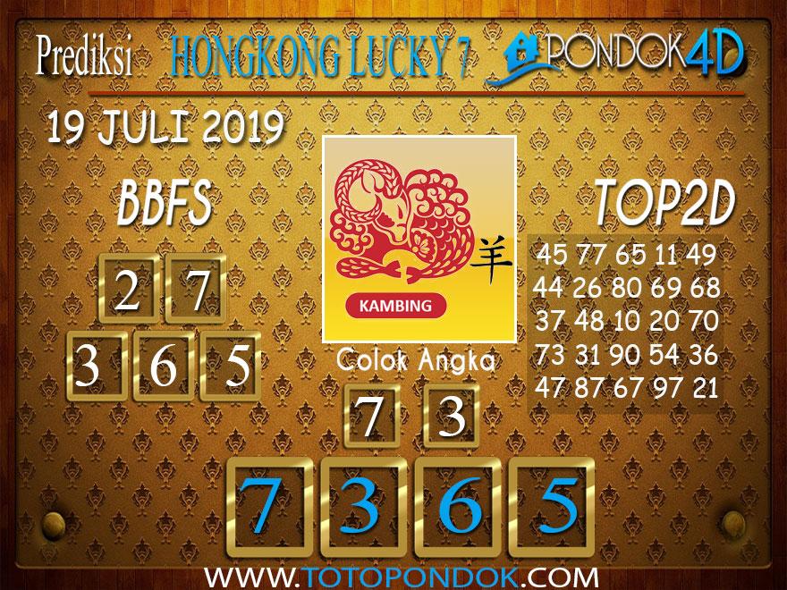 Prediksi Togel HONGKONG LUCKY 7 PONDOK4D 19 JULI 2019