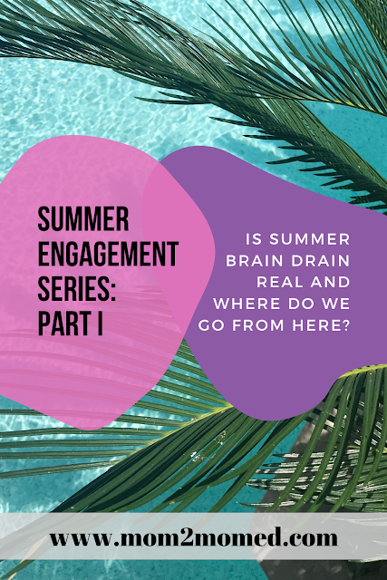 Is summer brain drain real and where do we go from here? -- Summer Engagement Series, Part I