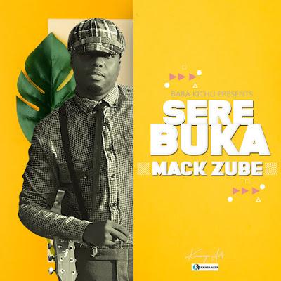 AUDIO | Mack Zube - Serebuka | Download New song