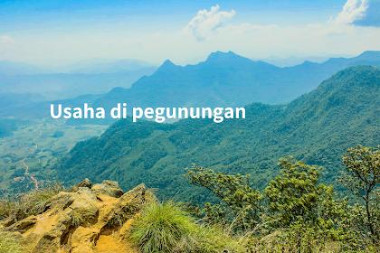 5 Contoh Usaha di Pegunungan Yang Menjanjikan !